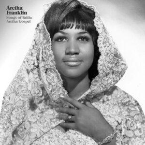 Aretha Franklin - Songs Of Faith: Aretha Gospel - 0602577280757 - GEFFEN RECORDS