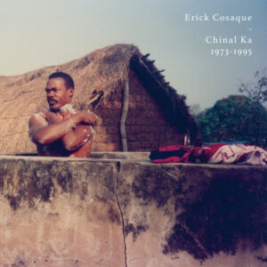 Erick Cosaque - Chinal Ka 1973-1995 - HS200VL - HEAVENLY SWEETNESS