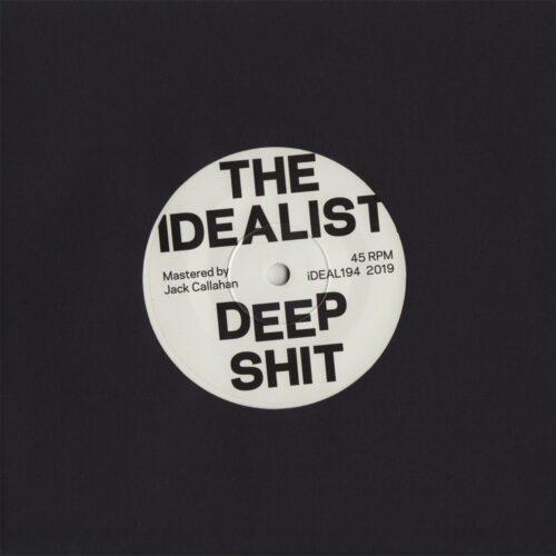 The Idealist - Deep Shit / The Drop - IDEAL194 - IDEAL