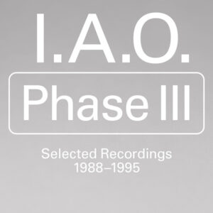 I.A.O - Phase III - LER1023 - LEFT EAR RECORDS