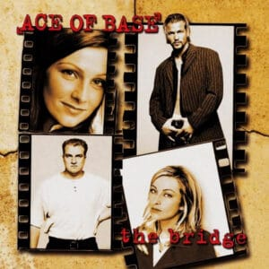 Ace of Base - The Bridge - MIR100762 - PLAYGROUND MUSIC