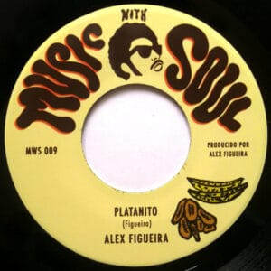 Alex Figueira - Platanito / Guacuco - MWS009 - MUSIC WITH SOUL RECORDS
