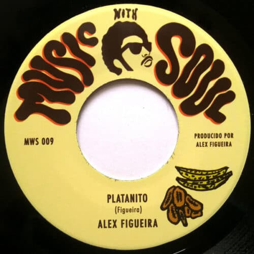 Alex Figueira - Platanito / Guacuco - MWS009 - MUSIC WITH SOUL RECORDS