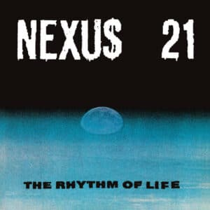 Nexus 21 - The Rhythm Of Life - NEXUS21-1 - NETWORK