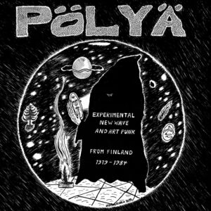 Various - Pölyä - Experimental New Wave and Art Punk from Finland 1979-1984 - SRE342 - SVART