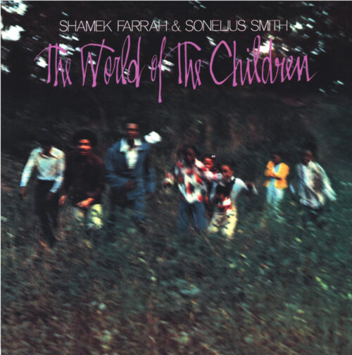 Shameh Farrak/Sonelius Smith - The World Of Children - SRE380 - SVART