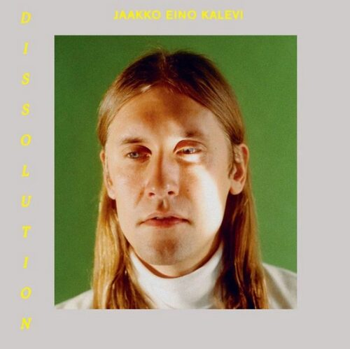 Jaakko Eino Kalevi - Dissolution - WEIRD122LP - WEIRD WORLD