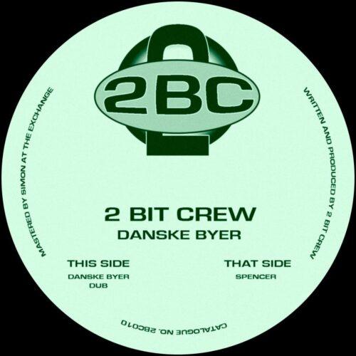 2 Bit Crew - Danske Byer - 2BC010 - 2 BIT CREW RECORDINGS