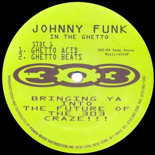 Johnny Funk/DJ Duke - In the Ghetto - 303-04 - 303 RECORDS
