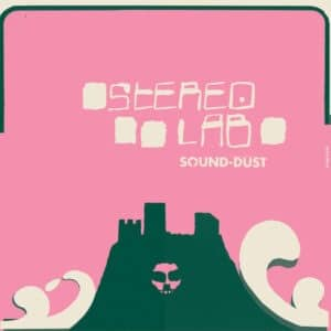 Stereolab - Sound-Dust (Expanded Edition) - D-UHF-D27R - DUOPHONIC ULTRA HIGH FREQUENCY DISKS
