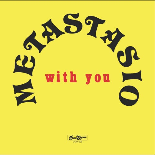 Metastasio - With You - DSM009 - DISCO SEGRETA