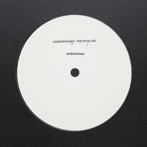 Cardopusher - Fed With Lies - MTRONW006 - MECHATRONICA MUSIC