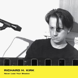 Richard H Kirk - Never Lose Your Shadow - MW055 - MINIMAL WAVE US