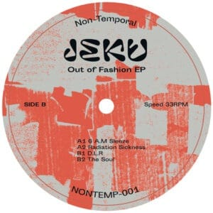 Jeku - Out Of Fashion EP - NONTEMP-001 - NON-TEMPORAL