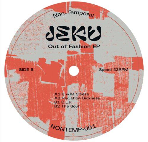 Jeku - Out Of Fashion EP - NONTEMP-001 - NON-TEMPORAL
