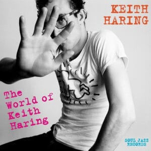 Various - The World Of Keith Haring (Influences + Connections) - SJRLP444 - SOUL JAZZ RECORDS