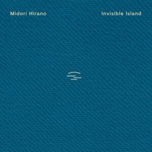 Midori Hirano - Invisible Island - SP029LP-LTD - SONIC PIECES