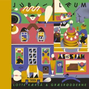 Lotte Kaersa Graesrodderne - Jubiiilaeum - TARTRE01 - TARTELET RECORDS