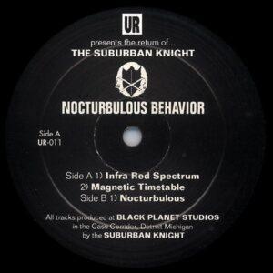 Suburban Knight - Nocturbulous Behavior - UR011 - UNDERGROUND RESISTANCE