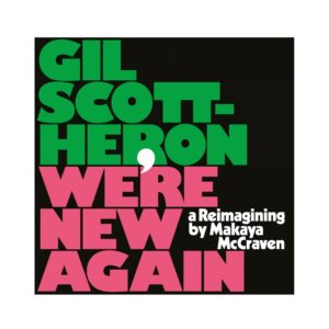 Gil Scott-Heron - We're New Again - XL1006LP - XL RECORDINGS
