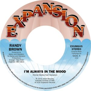 Randy Brown - I'm Always In The Mood/Love Is All We Need - EXUMG05 - EXPANSION