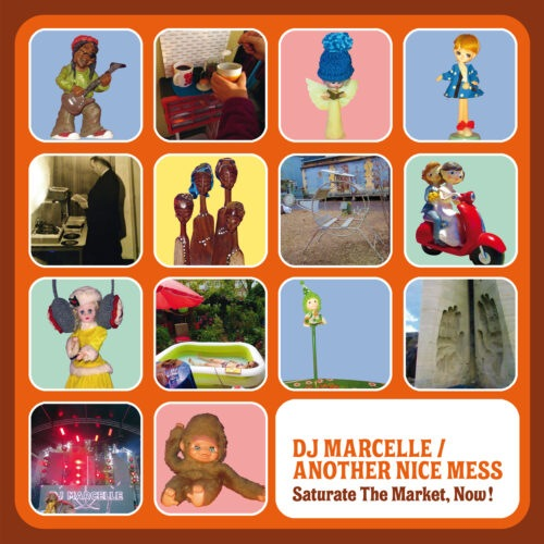 DJ Marcelle / Another Nice Mess - Saturate The Market