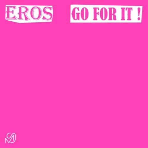 Eros - Go For It - MS01 - MIXED SIGNALS