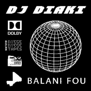 DJ Diaki - Balani Fou - NNT019 - NYEGE NYEGE TAPES