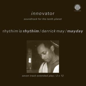 Rhythim Is Rhythim/Derrick May/Mayday - Innovator Soundtrack For The Tenth Planet - NWKT21R - NETWORK