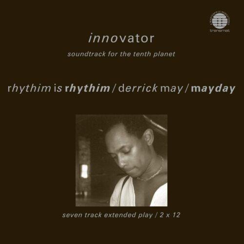 Rhythim Is Rhythim/Derrick May/Mayday - Innovator Soundtrack For The Tenth Planet - NWKT21R - NETWORK