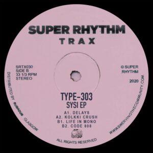 Type303 - Sysi EP - SRTX030 - SUPER RHYTHM TRAX