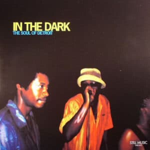 Various - In The Dark - The Soul Of Detroit - STILLMDLP005 - STILL MUSIC