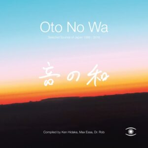 Various - Oto No Wa - Selected Sounds of Japan (1988 – 2018) - ZZZV19007 - MUSIC FOR DREAMS