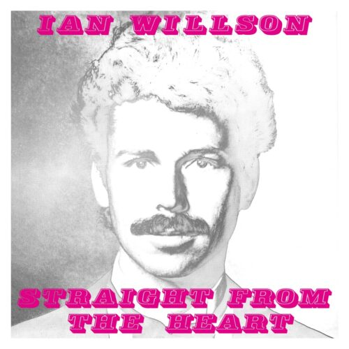 Ian Willson - Straight From The Heart - BEWITH085LP - BE WITH RECORDS