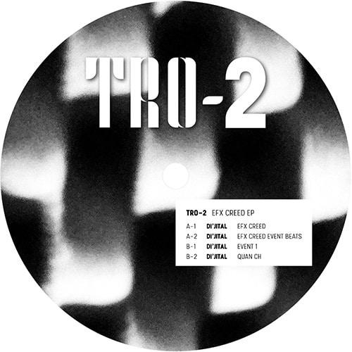 DI'JITAL - TRO-2 EFX CREED EP (Ltd. 202) - TRO-2 - TRO