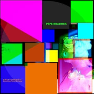 Pepe Bradock - Dactylonomy I: Dumb Thumb