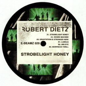 Robert Dietz - Strobelight Honey - E-BEAMZ029 - E-BEAMZ