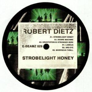 Robert Dietz - Strobelight Honey - E-BEAMZ029 - E-BEAMZ