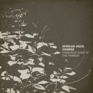 African Head Charge - Churchical Chant Of The Iyabinghi - ONULP141 - ON-U SOUND