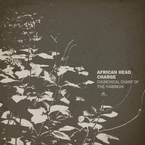 African Head Charge - Churchical Chant Of The Iyabinghi - ONULP141 - ON-U SOUND