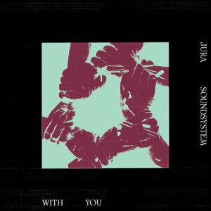 Jura Soundsystem - With You Ep - TEMPLE003 - TEMPLES OF JURA