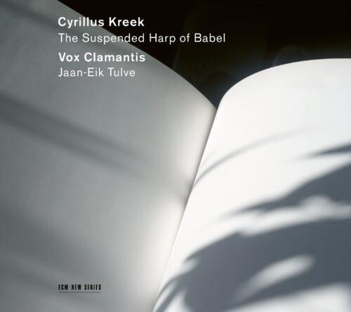 Vox Clamantis - Cyrillus Kreek - The Suspended Harp of Babel - 0028948190416 - ECM