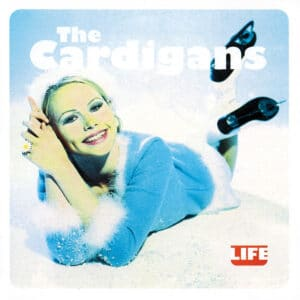 The Cardigans - Life - 602557220933 - UNIVERSAL