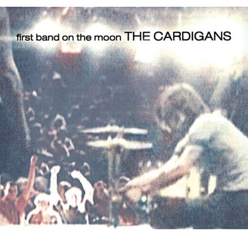 The Cardigans - First Band On The Moon - 602557221695 - UNIVERSAL
