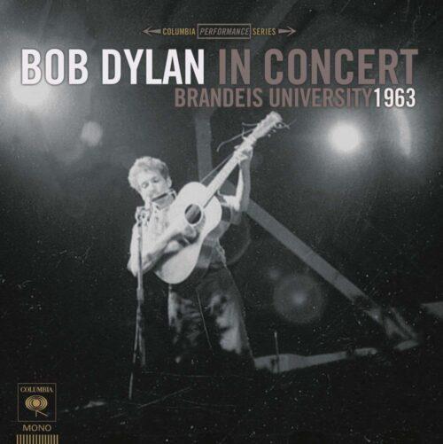 Bob Dylan - Bob Dylan In Concert Brandeis University 1963 - 889854382612 - COLUMBIA