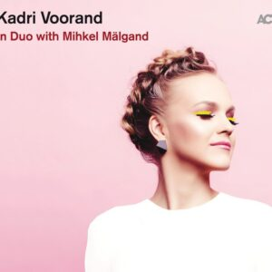 Kadri Voorand/Mihkel Mälgand - In Duo with Mihkel Mälgand - 9739-1 - THE ACT COMPANY