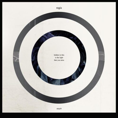 Regis - Hidden In This Is The Light That You Miss - DNLP028 - DOWNWARDS