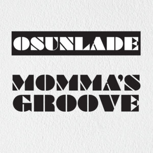 Osunlade - Momma's Groove - GR1267 - GROOVIN RECORDINGS