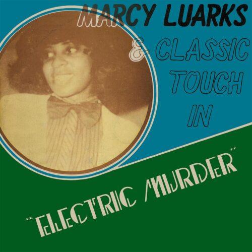 Marcy Luarks/Classic Touch - Electric Murder - KALITALP005 - KALITA