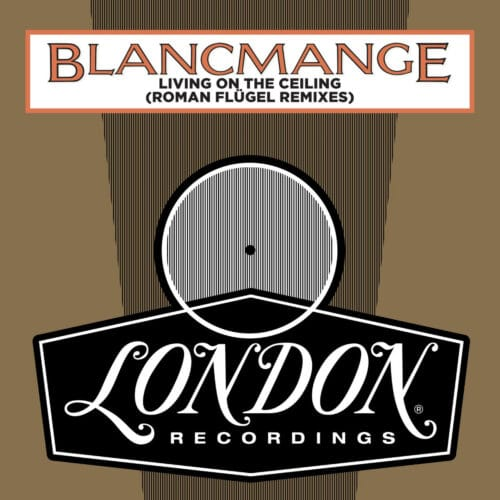 Blancmange - Living On The Ceiling (Roman Fügel remix) - LMS5521336 - LONDON RECORDS